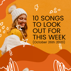 10 Songs To Look Out For This Week (October 26th 2020)