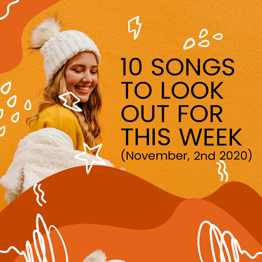 10 Songs To Look Out For This Week (November 2nd, 2020)