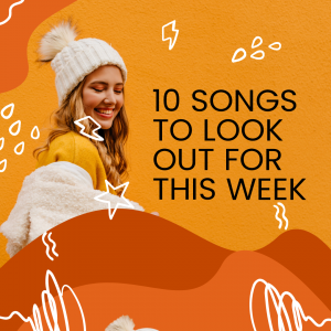 10 Songs To Look Out For This Week (November, 23rd 2020)